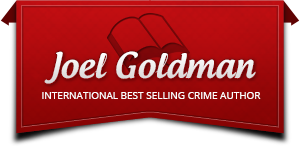 Joel Goldman, international best selling crime author